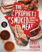 The Prophets of Smoked Meat ebook by Daniel Vaughn