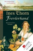 Frevlerhand ebook by Ines Thorn