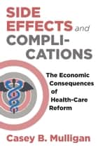 Side Effects and Complications ebook by Casey B. Mulligan
