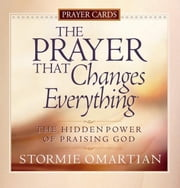 The Prayer That Changes Everything® Prayer Cards ebook by Stormie Omartian