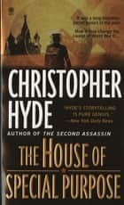 The House of Special Purpose ebook by Christopher Hyde