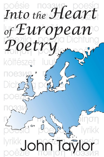 Into the Heart of European Poetry ebook by