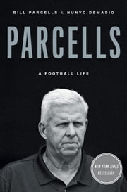 Parcells - A Football Life ebook by Bill Parcells,Nunyo Demasio