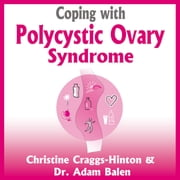 Coping with Polycystic Ovary Syndrome audiobook by Christine Craggs-Hinton, Dr Adam Balen