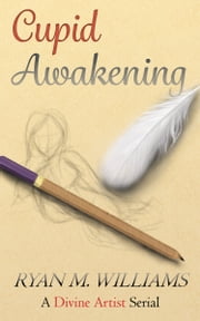 Cupid Awakening ebook by Ryan M. Williams