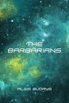 The Barbarians ebook by Algis Budrys