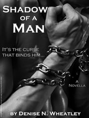 Shadow of a Man ebook by Denise N. Wheatley