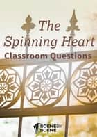 The Spinning Heart Classroom Questions ebook by Amy Farrell
