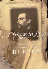 A Rage to Live: A Biography of Richard and Isabel Burton ebook by Mary S. Lovell