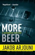 More Beer ebook by Jakob Arjouni