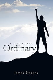 A Little Less Ordinary ebook by James Stevens