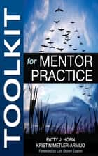 Toolkit for Mentor Practice ebook by Patty J. Horn,Kristin Metler-Armijo