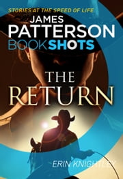 The Return - BookShots ebook by James Patterson,Erin Knightley