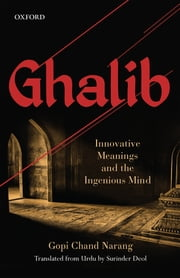 Ghalib - Innovative Meanings and the Ingenious Mind ebook by Gopi Chand Narang