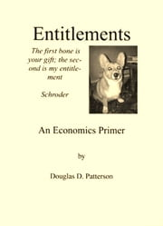 Entitlements: An Economics Primer ebook by Douglas Patterson