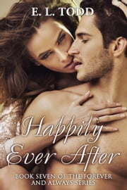 Happily Ever After (Forever and Always #7) ebook by E. L. Todd