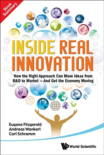 Inside Real Innovation (Book Summary) ebook by Eugene Fitzgerald,Andreas Wankerl,Carl Schramm
