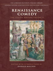 Renaissance Comedy - The Italian Masters - Volume 1 ebook by Don Beecher,The Da Ponte Library