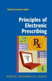 Principles of Electronic Prescribing ebook by Stephen Goundrey-Smith