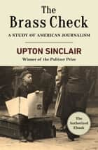 The Brass Check ebook by Upton Sinclair