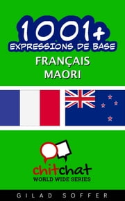1001+ Expressions de Base Français - Maori ebook by Gilad Soffer