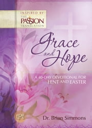 Grace and Hope - A 40-Day Devotional for Lent and Easter ebook by Jeremy Bouma,Brian Simmons
