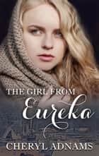 The Girl From Eureka eBook by Cheryl Adnams