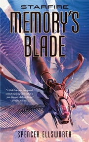 Starfire: Memory's Blade ebook by Spencer Ellsworth