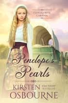 Penelope's Pearls - Clover Creek Caravan, #6 eBook by Kirsten Osbourne