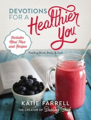 Devotions for a Healthier You ebook by Katie Farrell