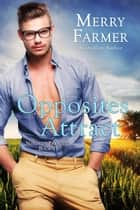 Opposites Attract - Nerds of Paradise, #1 eBook by Merry Farmer