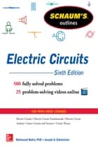 Schaum's Outline of Electric Circuits, 6th edition ebook by Joseph Edminister, Mahmood Nahvi, Ph.D.