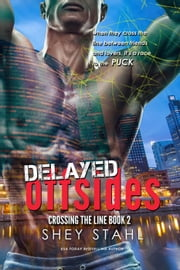Delayed Offsides - Crossing the Line, #2 ebook door Shey Stahl