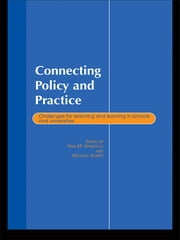 Connecting Policy and Practice - Challenges for Teaching and Learning in Schools and Universities ebook by