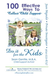 100 Effective Ways to Collect Child Support ebook by Sean Gentile, M.B.A.