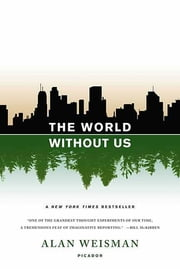 The World Without Us ebook by Alan Weisman