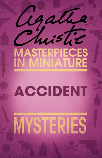 Accident: An Agatha Christie Short Story ebook by Agatha Christie