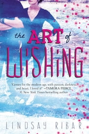 The Art of Wishing ebook by Lindsay Ribar