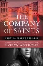 The Company of Saints ebook by Evelyn Anthony