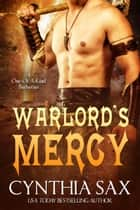 Warlord's Mercy ebook by Cynthia Sax