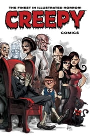 Creepy Comics Volume 1 ebook by Joe R. Lansdale,Doug Moench,Joe Harris,Dan Braun,Michael Woods,Nicola Cuti,Bill Morrison,Jason Shawn Alexander