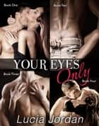 Your Eyes Only - Complete Series ebook by