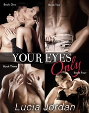 Your Eyes Only - Complete Series ekitaplar by Lucia Jordan