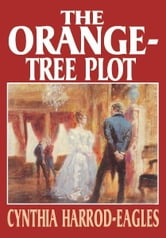 The Orange-Tree Plot ebook by Cynthia Harrod-Eagles