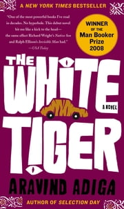 The White Tiger - A Novel ebook by Kobo.Web.Store.Products.Fields.ContributorFieldViewModel
