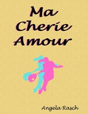 Ma Cherie Amour ebook by Angela Rasch
