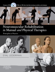 Neuromuscular Rehabilitation in Manual and Physical Therapies: Principles to Practice ebook by Eyal Lederman