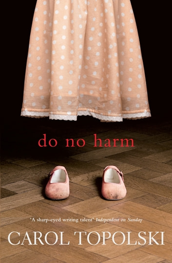 Do No Harm ebook by Carol Topolski