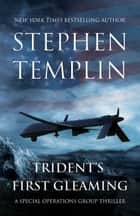 Trident's First Gleaming ebook by Stephen Templin