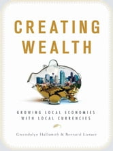 Creating Wealth ebook by Gwendolyn Hallsmith and Bernard Lietaer